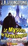 Dossiers de Scotland Yard, tome 9 : Le mystère de Kensington par J. B Livingstone