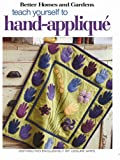 Better Homes and Gardens Teach Yourself to Hand Applique, , 1574865447