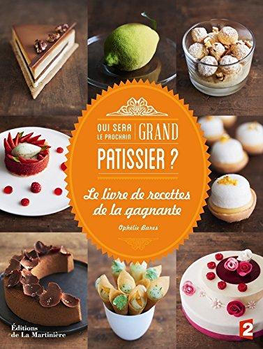 Qui sera le prochain grand pâtissier ? : Le livre de recettes de la gagnante