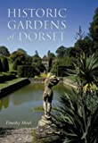 Historic Gardens of Dorset, Timothy Mowl, 0752425358