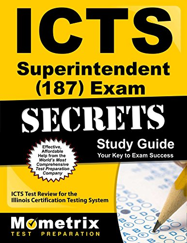 ICTS Superintendent (187) Exam Secrets Study Guide: ICTS Test Review for the Illinois Certification Testing System