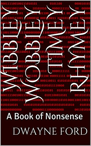 Wibbley Wobbley Timey Rhymey: A Book of Nonsense