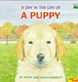 A Day in the Life of a Puppy, Susan Barrett, 0816742014