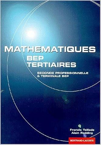 Lire en ligne Mathématiques, BEP tertiaires : Seconde professionnelle et terminale BEP pdf epub