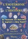 L'ésotérisme de l'histoire. De l'Atlantide aux Etats-Unis - De Cagliostro à Mary Poppins par Hutin