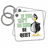 RinaPiro - Funny Quotes - If you cant be kind be quiet. Funny duck. Popular. Best seller - Key Chains - set of 2 Key Chains ( kc_215150_1)