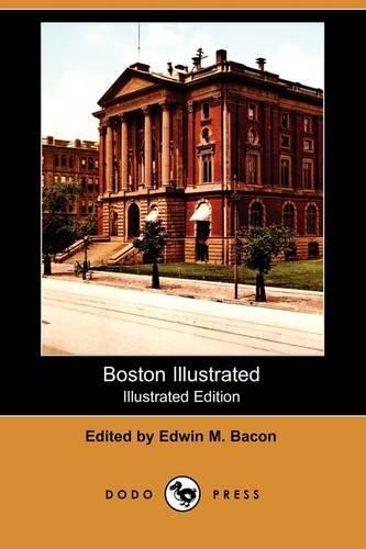 Read Online Boston Illustrated (Illustrated Edition) (Dodo Press) ebook