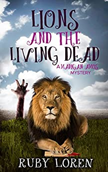 Lions and the Living Dead: Mystery (Madigan Amos Zoo Mysteries Book 4) by [Loren, Ruby]