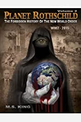 Planet Rothschild: The Forbidden History of the New World Order (WW2 - 2015) (Volume 2)