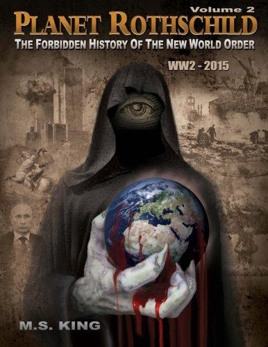 Planet Rothschild: The Forbidden Curriculum vitae of the New World Order (WW2 - 2015) (Volume 2)