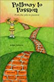 img - for Pathway to Passion from the Pits to Passion book / textbook / text book