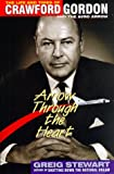 img - for Arrow through the heart: The life and times of Crawford Gordon and the Avro Arrow book / textbook / text book