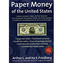 Paper Money of the United States: A Complete Illustrated Guide With Valuations : The Standard Reference Work on Paper Money