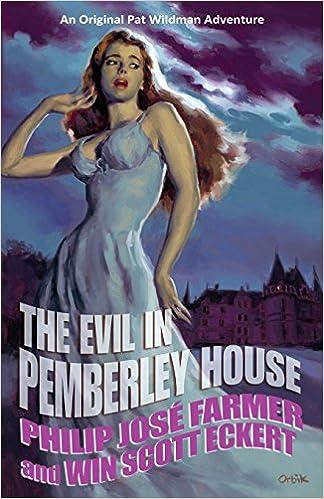 Amazon the evil in pemberley house the memoirs of pat amazon the evil in pemberley house the memoirs of pat wildman volume 1 9780983746195 philip jose farmer win scott eckert books fandeluxe Gallery