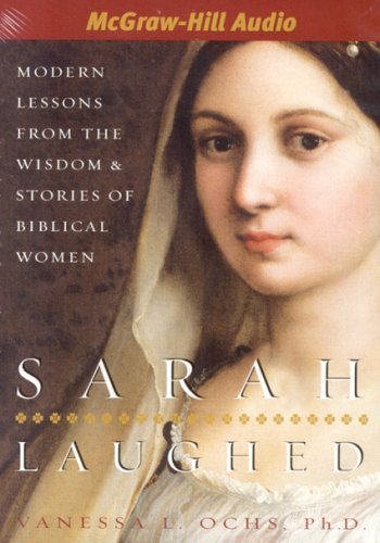 Sarah Laughed: Modern Lessons from the Wisdom & Stories of Biblical Women by America Media International