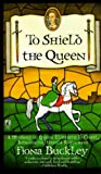 To Shield the Queen, Fiona Buckley, 0671015311