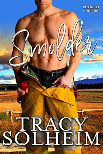 Tracy Solheim: Smolder (Firefighters of Montana Book 1)