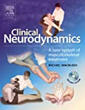 Clinical Neurodynamics: A New System of Neuromusculoskeletal Treatment, 1e