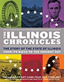 The Illinois Chronicles: Unfold the history of Illinois―from the birth of the State 200 years ago to the present day!