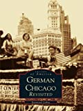 Front cover for the book German Chicago Revisited by Raymond Lohne