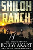 Shiloh Ranch: A Post Apocalyptic EMP Survival Fiction Series (The Blackout Series) (Volume 4)