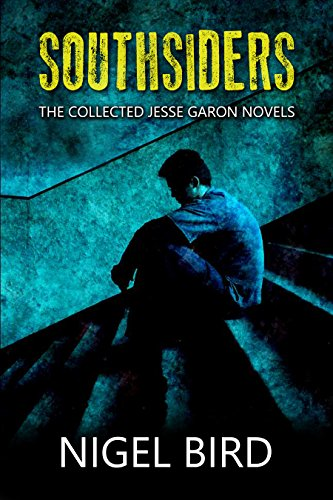Southsiders: The Collected Jesse Garon Novels by [Bird, Nigel]