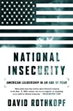 img - for National Insecurity: American Leadership in an Age of Fear book / textbook / text book