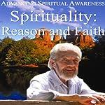 Advancing Spiritual Awareness: Spirituality: Reason and Faith | David R. Hawkins