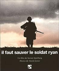 Il faut sauver le soldat ryan le livre du film par Steven Spielberg