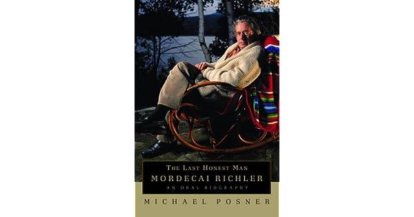 The Last Honest Man Mordecai Richler An Oral Biography