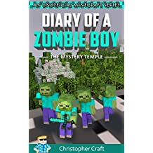 Diary of a Zombie Boy: The Mystery Temple (Unofficial Minecraft Fan Fiction) Youth Adventure Books