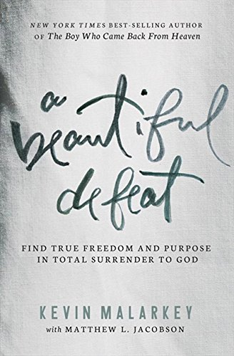 A Beautiful Defeat: Find True Freedom and Purpose in Total Surrender to God