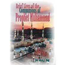Brief Lives of the Companions of Muhammad: The Sahabah in Islamic History