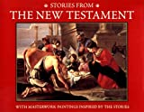 img - for Stories from the New Testament: With Masterwork Paintings Inspired by the Stories book / textbook / text book