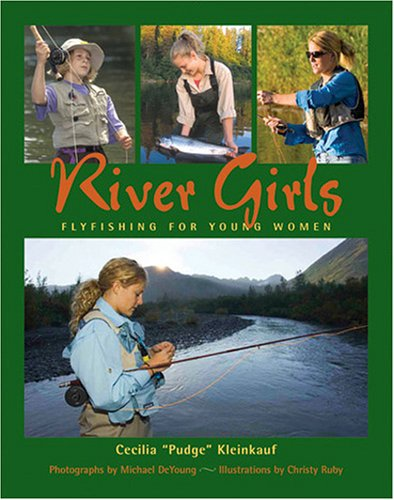 Read Online River Girls: Fly Fishing for Young Women pdf epub