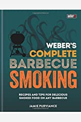 Weber's Complete BBQ Smoking: Recipes and tips for delicious smoked food on any barbecue Hardcover