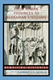 From Roman Provinces to Medieval Kingdoms (Rewriting Histories), , 0415327415