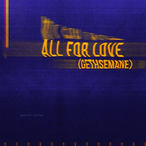All For Love (Gethsemane) (feat. Anna Hellebronth & Luke Hellebronth) [Live]
