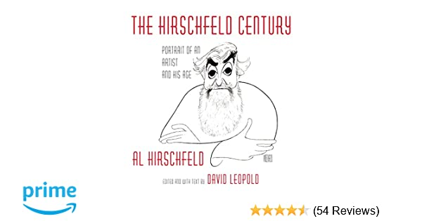 The Hirschfeld Century Portrait Of An Artist And His Age