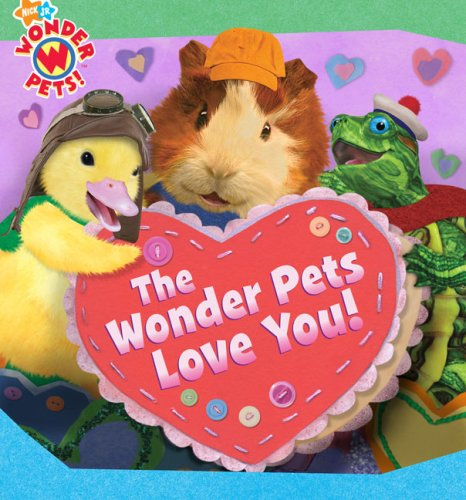 The Wonder Pets Love You!