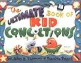 img - for The Ultimate Book of Kid Concoctions: More Than 65 Wacky, Wild & Crazy Concoctions book / textbook / text book