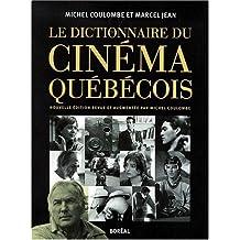 Dictionnaire du cinéma québécois (Le) [ancienne édition]