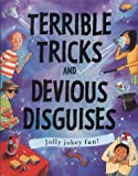 Terrible Tricks And Devious Disguises