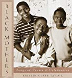img - for Black Mothers: Songs of Praise and Cellebration book / textbook / text book