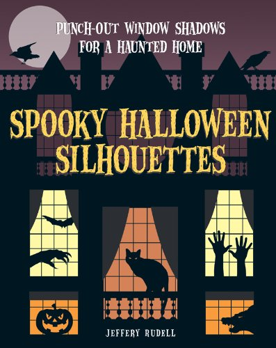 Spooky Halloween Silhouettes: Punch-Out Window Shadows for a Haunted Home pdf epub