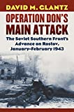 #7: Operation Don's Main Attack: The Soviet Southern Front's Advance on Rostov, January-February 1943 (Modern War Studies)