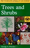 A Field Guide to Trees and Shrubs, George A. Petrides, 039535370X
