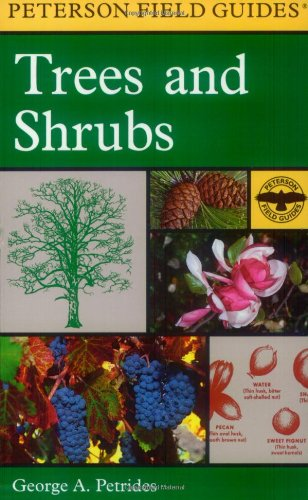 A Field Guide to Trees and Shrubs: Northeastern and north-central United States and southeastern and south-centralCanada (Peterson Field Guides)