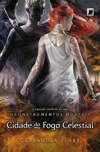 Cidade do fogo celestial - Instrumentos mortais - vol. 6 (Os instrumentos mortais)