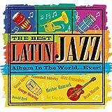 The Best Latin Jazz Album In The World... Ever!